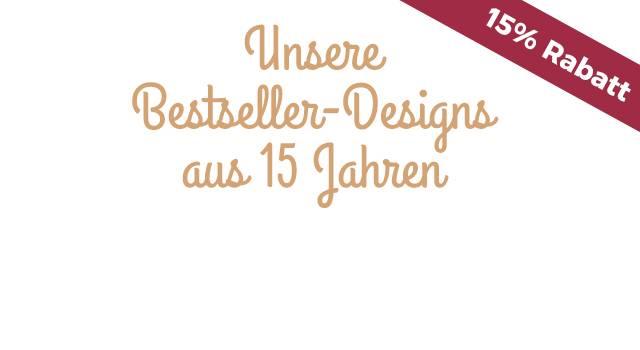 Unsere Bestseller-Designs aus 15 Jahren