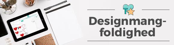 Stort udvalg af designs