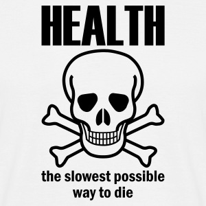 White Health - the slowest way to die Men's Tees - Men's T-Shirt