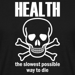 Black Health - the slowest way to die Men's Tees - Men's T-Shirt
