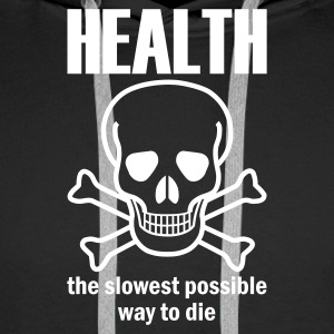 Black Health - the slowest way to die Jumpers - Men's Premium Hoodie