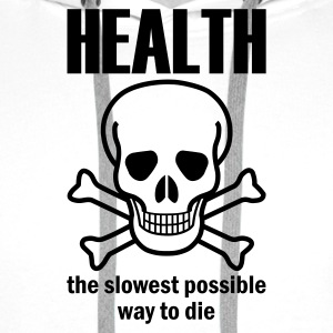 White Health - the slowest way to die Jumpers - Men's Premium Hoodie