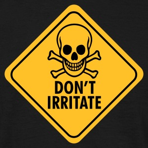 Zwart Don't Irritate! T-shirts - Mannen T-shirt
