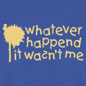 Army Whatever happend it wasn't me Jumpers - Men's Sweatshirt