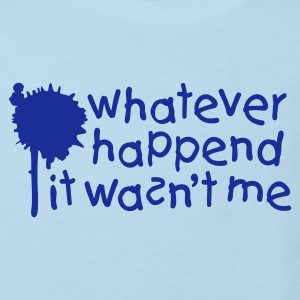 Light blue Whatever happend it wasn't me Kid's Shirts  - Kids' Organic T-shirt