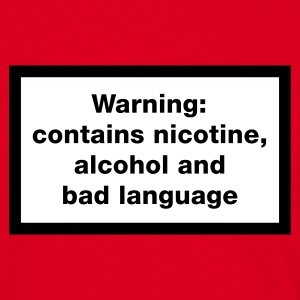 Red Warning: contains, nicotine, alcohol and bad language Men's Tees - Men's T-Shirt