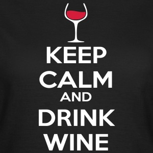 Keep Calm and drink wine T-Shirts - Women's T-Shirt