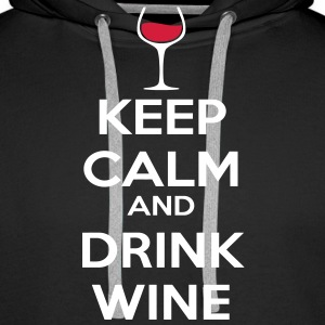 Keep Calm and drink wine Felpe - Felpa con cappuccio premium da uomo