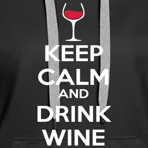Keep Calm and drink wine Sweat-shirts - Sweat-shirt à capuche Premium pour femmes