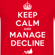 Design ~ Keep Calm and Manage Decline T-shirt