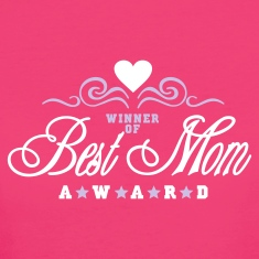 Neon pink Winner of the Best Mom Award (2c) Women