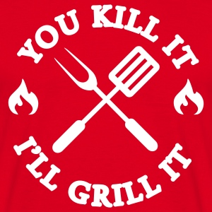 You kill it - I'll grill it T-Shirts - Männer T-Shirt