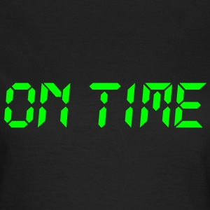 on time | pünktlich T-Shirts - Vrouwen T-shirt