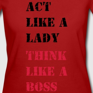 act like a lady... T-Shirts - Women's Organic T-shirt