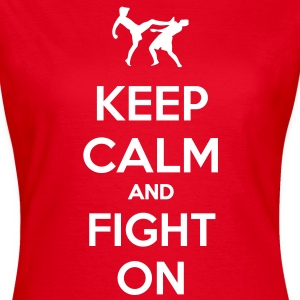 keep calm and fight on  T-shirt - Maglietta da donna