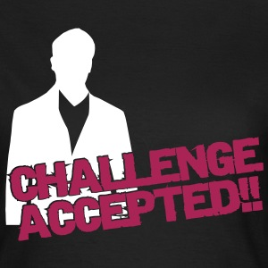 challenge accepted T-Shirts - Frauen T-Shirt