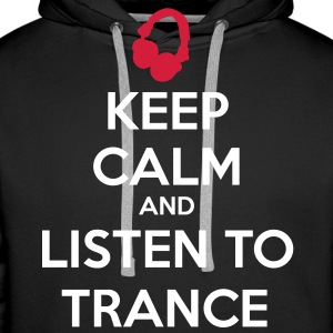 Keep Calm And Listen To Trance Sweat-shirts - Sweat-shirt à capuche Premium pour hommes