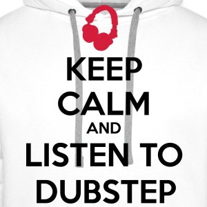 Keep Calm And Listen To Dubstep Pullover & Hoodies - Männer Premium Hoodie