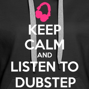 Keep Calm And Listen To Dubstep Sudadera - Sudadera con capucha premium para mujer