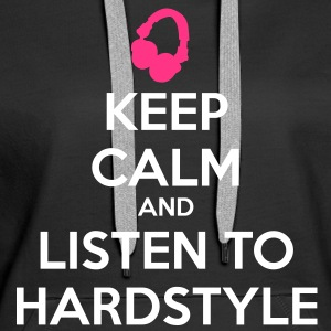 Keep Calm And Listen To Hardstyle Sweaters - Vrouwen Premium hoodie