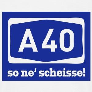 A 40 - so ne' scheisse!