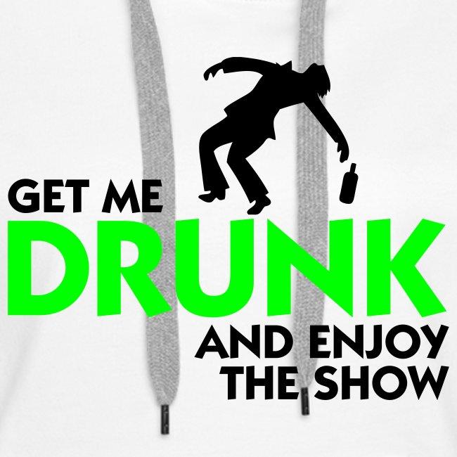 Get me drunk and enjoy the show - damer
