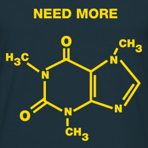 Need More Coffee - Männer T-Shirt