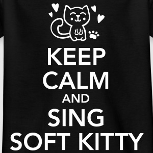 Keep Calm and sing soft kitty Kinder T-Shirts - T-shirt Enfant