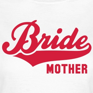 Bride MOTHER T-Shirt RW - Women's T-Shirt