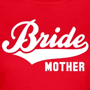Bride MOTHER T-Shirt WR - Women's T-Shirt