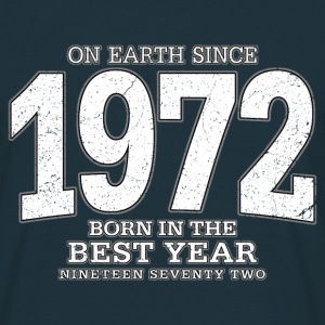 On Earth since 1972 (white oldstyle) - Männer T-Shirt