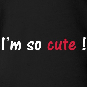 I'm so cute ! T-Shirts - Baby Bio-Kurzarm-Body