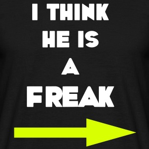 i think he is a freak, nerd, geek, computer freak, outsider, alone commuters T-Shirts - Men's T-Shirt