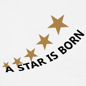 a_star_is_born T-Shirts - Men's T-Shirt