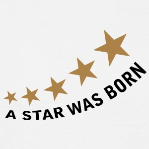 a_star_was_born T-Shirts - Männer T-Shirt