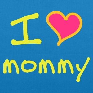 I love mommy - Bio-Stoffbeutel