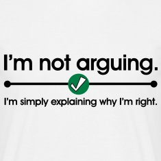 Not Arguing T-Shirts