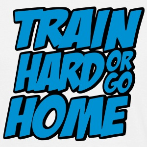 Train Hard Or Go Home Bodybuilding Kraftsport T-Shirt GYM Shirt - Männer T-Shirt