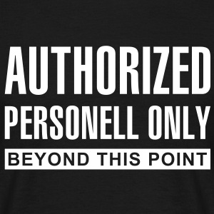 Authorized personell only beyond this point - T-skjorte for menn