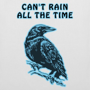 Crow - Can't Rain All The Time Bags  - Tote Bag