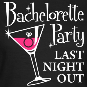 Bachelorette Party last night out - Women's T-Shirt