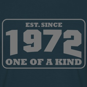 1972 - One Of A Kind T-Shirts - Männer T-Shirt