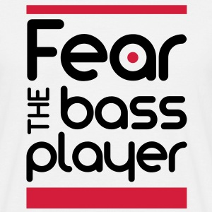 Fear The Bass Player T-Shirts - Männer T-Shirt