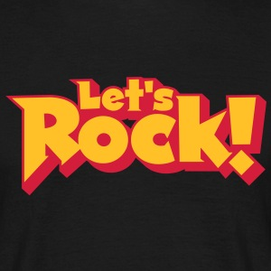 Let's Rock T-Shirts - Men's T-Shirt