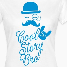 Funny Cool Story Bro with fashionable moustache like a sir t-shirts for geek, stag do, mad birthday  T-Shirts