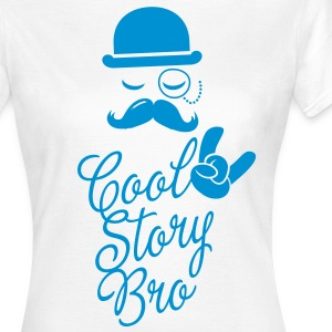 Funny Cool Story Bro with fashionable moustache like a sir t-shirts for geek, stag do, mad birthday  T-Shirts - Women's T-Shirt