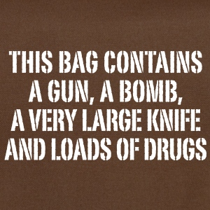 this bag contains a gun a bomb a very large knife and loads of drugs Tasker - Skuldertaske