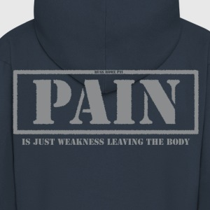 Pain Is Weakness... - Men's Premium Hooded Jacket