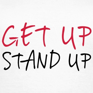 Get up Stand Up ! T-shirts - Vrouwen T-shirt