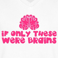IF ONLY THESE WERE BRAINS for large breasts T-Shirts